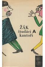 Žák: Študáci a kantoři : přírodopisná studie, 1968