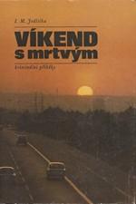 Jedlička: Víkend s mrtvým : Kriminální příběhy, 1977