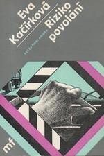Kačírková: Riziko povolání : Detektivní příběh, 1984