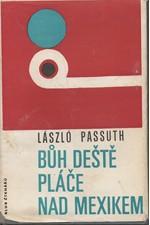Passuth: Bůh deště pláče nad Mexikem, 1968
