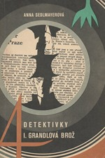 Sedlmayerová: Čtyři detektivky. 1. [sv.], Grandlová brož, 1970