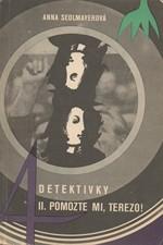 Sedlmayerová: Čtyři detektivky. 2. [sv.], Pomozte, mi, Terezo!, 1970