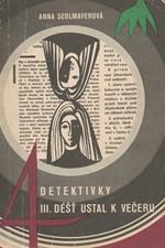 Sedlmayerová: Čtyři detektivky. 3. [sv.], Déšť ustal k večeru, 1970