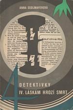 Sedlmayerová: Čtyři detektivky. 4. [sv.], Láskám hrozí smrt, 1970