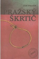 Polcer: Pražský škrtič, 1990