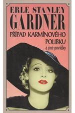 Gardner: Případ karmínového polibku : novela s Perry Masonem a jiné povídky, 1995
