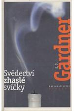 Gardner: Svědectví zhaslé svíčky, 2000