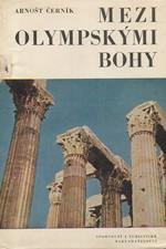 Černík: Mezi olympskými bohy : k vrcholům Olympu a krétské Idy, 1966