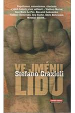 Grazioli: Ve jménu lidu, 2007