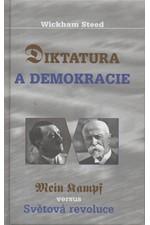 Steed: Diktatura a demokracie : Adolf Hiter - Mein Kampf vs. T. G. Masaryk - Světová revoluce, 2004
