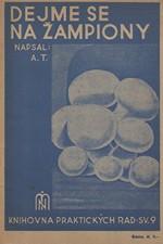 : Dejme se na žampiony, 1940
