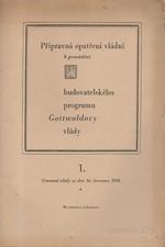 : Přípravná opatření vládní k provádění budovatelského programu Gottwaldovy vlády. 1. [část], Usnesení vlády ze dne 16. července 1946, 1946