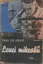 Kruif: Lovci mikrobů, 1941
