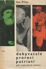 Pilát: Dobyvatelé, proroci, patrioti : 5 indických staletí, 1965