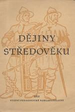 Dědina: Dějiny středověku : Učební text pro III. třídu středních škol, 1952