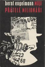 Engelmann: Moji přátelé - milionáři : Příspěvek k sociologii společnosti blahobytu podle vlastních zážitků, 1968