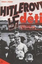 Posner: Hitlerovy děti : Synové a dcery pohlavárů Třetí říše o sobě a svých otcích, 1993