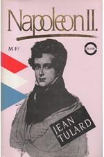 Tulard: Napoleon II. : legendy a skutečnost, 1994