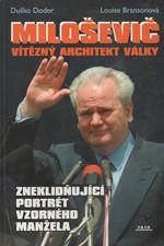 Doder: Miloševič : vítězný architekt války : zneklidňující portrét vzorného manžela, 2000