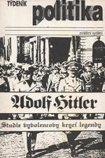Příhoda: Adolf Hitler : studie vyvolencovy krycí legendy : (poznámky k životopisné legendě), 1990