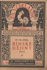 Hýbl: Římské dějiny. II, (Říše Římská od r. 200 př. Kr. až do konce republiky r. 30 př. Kr.), 1915