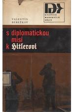 Berežkov: S diplomatickou misí k Hitlerovi 1940-1941, 1967