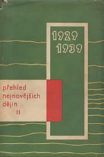 Hájek: Přehled nejnovějších dějin.II., 1929-1939, 1963