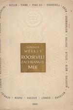 Welles: Roosevelt zachraňuje mír : paměti amerického diplomata, 1947