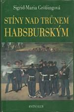 Größing: Stíny nad trůnem habsburským : tragické osudy v rakouském panovnickém domě, 1993