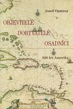 Opatrný: Objevitelé, dobyvatelé, osadníci : 500 let Ameriky, 1992