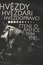 : Čtení o antice 1984/1985 : prémie Antické knihovny : Hvězdy - hvězdáří - hvězdopravci, 1986