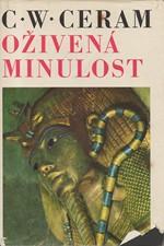 Ceram: Oživená minulost : Dějiny archeologie v obrazech, 1972
