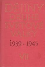 : Dějiny druhé světové války 1939-1945 ve dvanácti svazcích. Sv. 7, Dovršení zásadního obratu ve válce, 1980