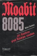 Semkov: Moabit 8085 : Jiří Dimitrov před Říšským soudem, 1982
