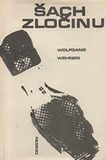 Wehner: Šach zločinu : Dějiny kriminalistiky, 1969