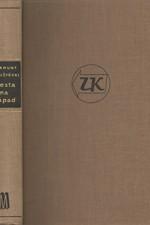 Kałużyński: Cesta na Západ : Literární skizzy o kultuře Západu : Výtvarné umění - film - literatura - divadlo z let 1947-1952, 1955
