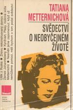 Metternich: Svědectví o neobyčejném životě, 1992
