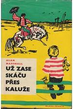 Marshall: Už zase skáču přes kaluže, 1962