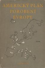 : Americký plán porobení Evropy, 1952