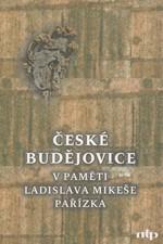 Pařízek: České Budějovice v paměti Ladislava Mikeše Pařízka, 2005