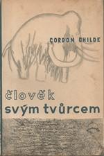 Childe: Člověk svým tvůrcem, 1949