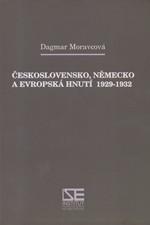 Moravcová: Československo, Německo a evropská hnutí 1929-1932, 2001