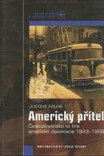 Faure: Americký přítel : Československo ve hře americké diplomacie 1943-1968, 2006