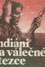 Stingl: Indiáni na válečné stezce : 30 příběhů o nejslavnějších indiánských bojovnících a nejdůležitějších indiánských válkách, 1969
