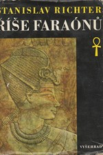 Richter: Říše faraónů : Čtení o starém Egyptě, 1973