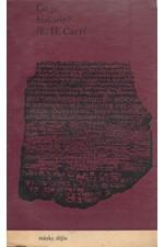Carr: Co je historie? : přednášky pronesené na cambridžské universitě v lednu - březnu 1961 v rámci cyklu G. M. Trevelyana Edwardem Hallettem Carrem, členem Trinity College, 1967