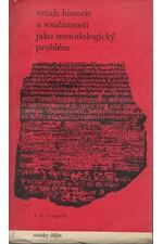 Ivanov: Vztah historie a současnosti jako metodologický problém : marxistickoleninská metodologie historického zkoumání, 1976