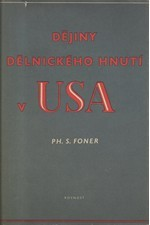Foner: Dějiny dělnického hnutí v USA od dob koloniálních až do založení Americké federace práce (AFL), 1952