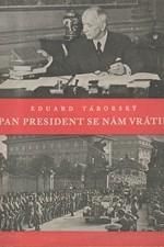 Táborský: Pan president se nám vrátil, 1945