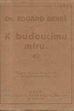 Beneš: K budoucímu míru, 1919